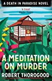A Meditation on Murder (A Death in Paradise Mystery)