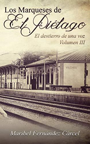 Los Marqueses de El Piélago: El destierro de una voz eBook: Fernández Cárcel, Maribel, Expósito, Nerea: Amazon.es: Tienda Kindle