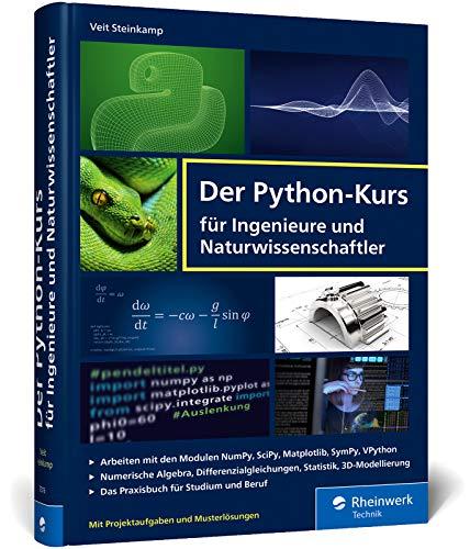 Der Python-Kurs für Ingenieure und Naturwissenschaftler: Mit vielen Praxislösungen.