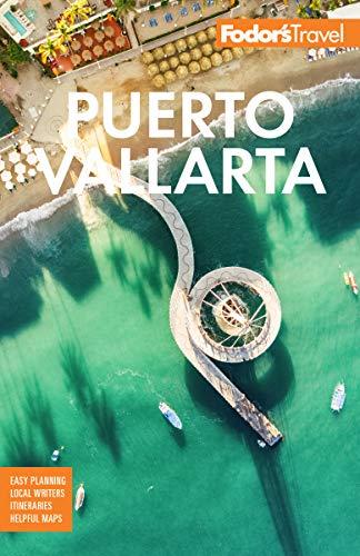Fodor's Puerto Vallarta: With Guadalajara & the Riviera Nayarit (Full-color Travel Guide) (English Edition)