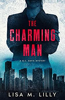 The Charming Man: A Q.C. Davis Mystery by [Lisa M. Lilly]