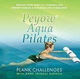 Peyow Aqua Pilates- Plank Challenges - Strength Work Done on a Diagonal...