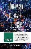 Cómo Pasar El Examen Del CISSP: Secretos: Transmitir su Primer Intento