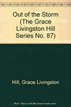 Out of the Storm (The Grace Livingston Hill Series No. 87)