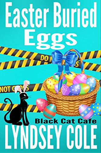 Easter Buried Eggs (Black Cat Cafe Cozy Mystery Series Book...