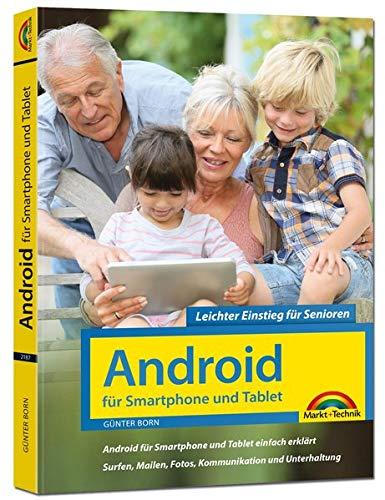 Android für Smartphones & Tablets – Leichter Einstieg für Senioren: die verständliche Anleitung - 3. aktualisierte Auflage des Bestsellers - komplett ... komplett in Farbe - große Schrift