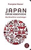 Japan für die Hosentasche: Was Reiseführer verschweigen (Fischer Taschenbibliothek)