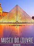 Museu Do Louvre (Portuguese Edition)