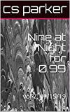 Nine at Night for 0.99: vol 7, 01/15/19 (9 at Night for 0.99 vol 1-9) (English Edition)