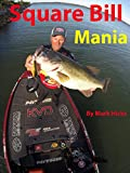 Square Bill Mania: The Essential Bass Lure