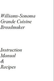 Williams Sonoma Bread Machine Manual & Recipes