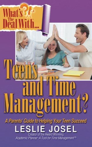 Compare Textbook Prices for What's the Deal with Teens and Time Management  ISBN 9780990889151 by Josel, Leslie