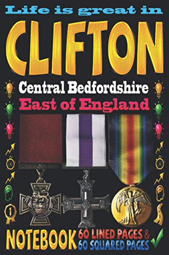Life is great in Clifton Central Bedfordshire East of England: Notebook | 120 pages - 60 Lined pages + 60 Squared pages | White Paper | 9x6 inches ... Journal | Todos | Diary | Composition book |