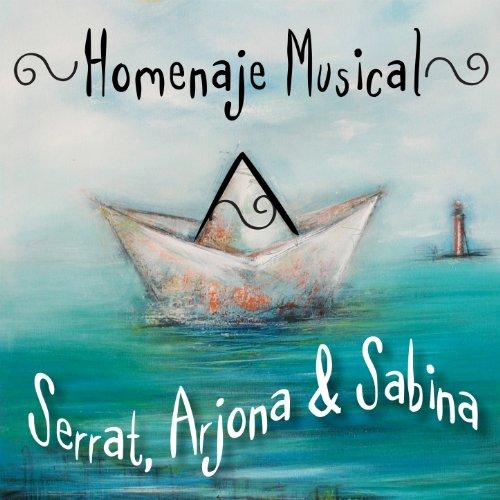 Homenaje Musical a Serrat, Arjona & Sabina