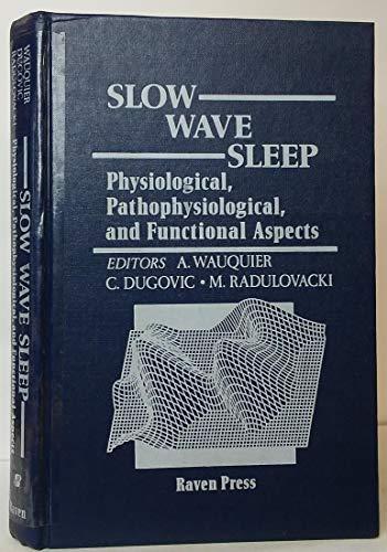 Slow Wave Sleep: Physiological, Pathophysiological and Functional Aspects