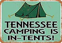 Tennessee Camping Is In-Tents 金属板ブリキ看板警告サイン注意サイン表示パネル情報サイン金属安全サイン