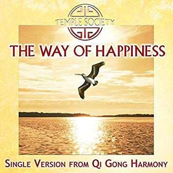 The Way of Happiness (Single Version from Qi Gong Harmony)