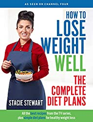 How to Lose Weight Well - The Complete Diet Plans by Stacie Stewart