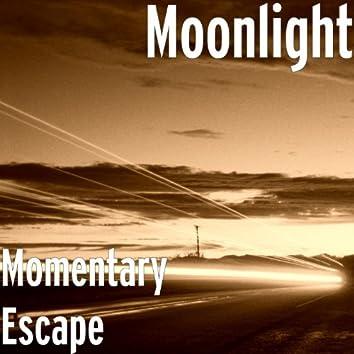 Momentary Escape