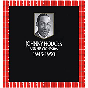 Johnny Hodges And His Orchestra 1945-1950 (Hd Remastered Edition)