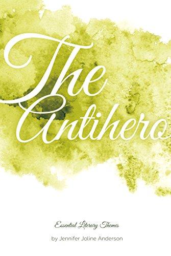 Antihero (Essential Literary Themes)