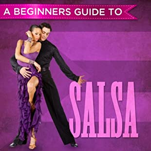 A Beginners Guide to Salsa