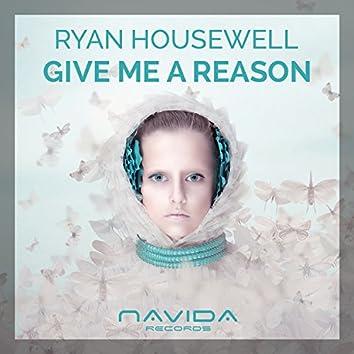 Give Me a Reason (Original Mix)