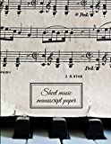 Sheet music manuscript paper: composition notebook for musicians