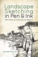 Landscape Sketching in Pen and Ink: With Notes on Architectural Subjects (Dover Art Instruction)