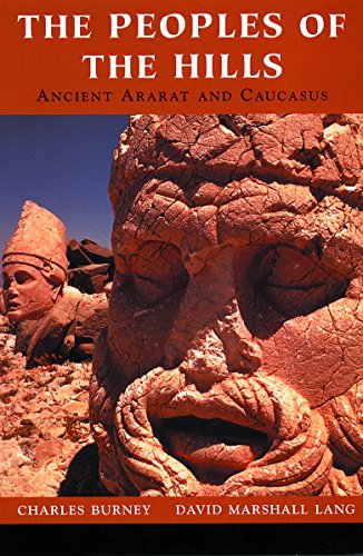 The Peoples of the Hills: Ancient Ararat and Caucasus (History of Civilization series)