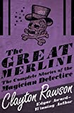 The Great Merlini: The Complete Stories of the Magician Detective (The Gregg...