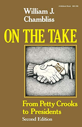 Download On the Take, Second Edition: From Petty Crooks to Presidents 0253202981
