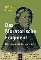 Das Muratorische Fragment: Die Frage seiner Datierung