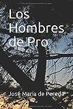 Los Hombres de Pro (Spanish Edition)