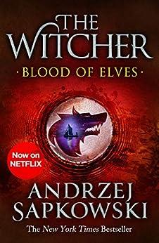 Blood of Elves: Witcher 1 – Now a major Netflix show (The Witcher) by [Andrzej Sapkowski, Danusia Stok]