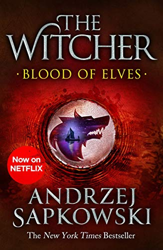 Blood of Elves: Witcher 1 – Now a major Netflix show (The Witcher Book 3) (English...