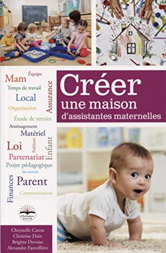 Créer une maison d'assistantes maternelles: Avec cd-rom de courriers types