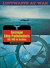 German Elite Pathfinders: KG 100 in Action (Luftwaffe At War Book 16) (English Edition)