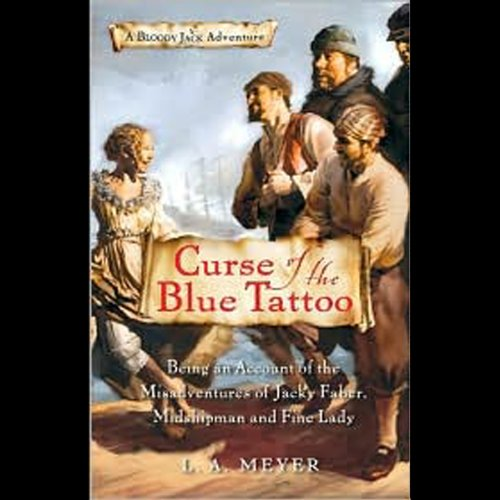 Curse of the Blue Tattoo Audiobook By L. A. Meyer cover art