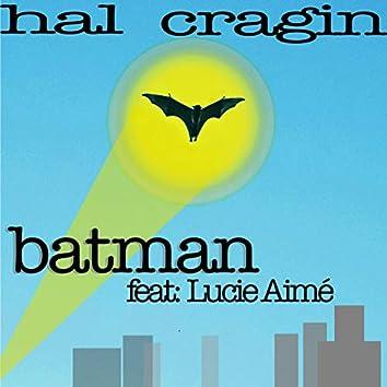 Batman, feat: Lucie Aimé