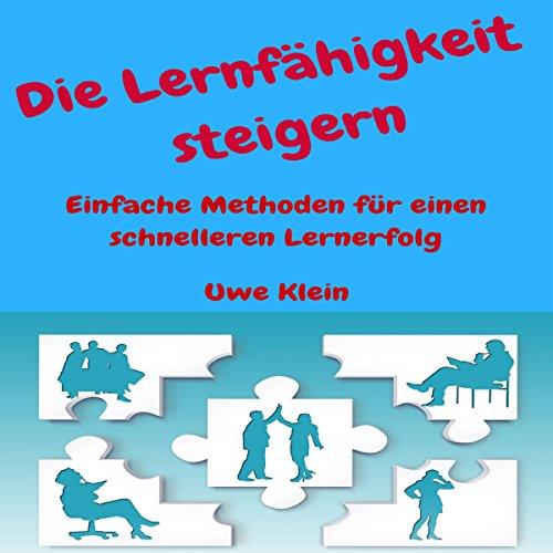Die Lernfähigkeit steigern [Increase Learning Skills: Simple Methods for Faster Learning] audiobook cover art