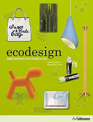 ecodesign: Umweltfreundliches für den Alltag
