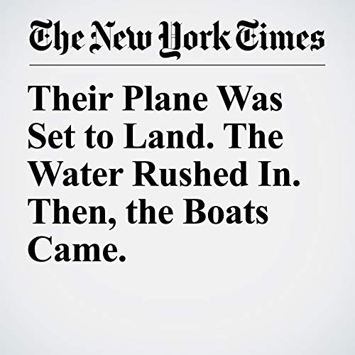 Their Plane Was Set to Land. The Water Rushed In. Then, the Boats Came. copertina