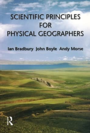 Scientific Principles for Physical Geographers by Dr Ian Bradbury (2001-08-20)