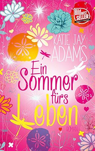 Ein Sommer fürs Leben: Roman (Die Bücher des Sommers 2)