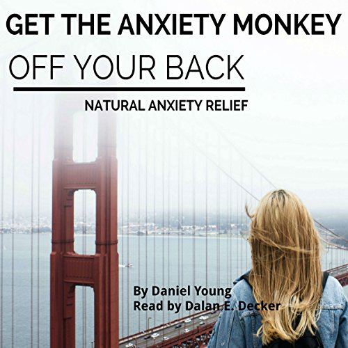 Get The Anxiety Monkey Off Your Back audiobook cover art