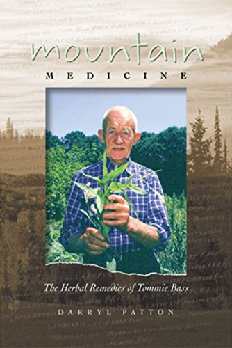 Mountain Medicine The Herbal Remedies of Tommie Bass