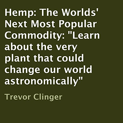 Hemp: The Worlds' Next Most Popular Commodity audiobook cover art