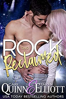 Rock Reclaimed: Rockstar Romantic Suspense (Rock Revenge Trilogy Book 2) by [Cari Quinn, Taryn Elliott]