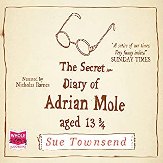 The Secret Diary of Adrian Mole, Aged 13 3/4                   By:                                                                                                                                 Sue Townsend                               Narrated by:                                                                                                                                 Nicholas Barnes                      Length: 5 hrs and 16 mins     336 ratings     Overall 4.4